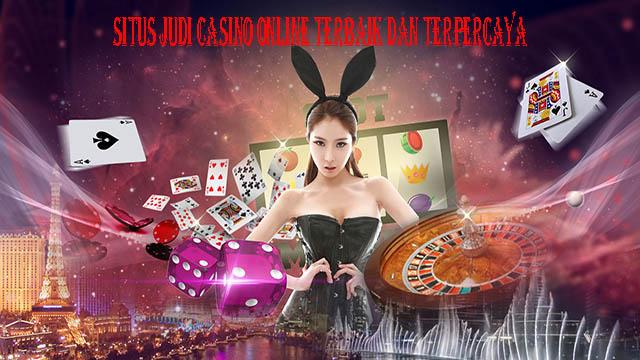 Situs Judi Casino Online Terbaik Dan Terpercaya