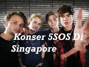 Konser 5SOS Di Singapore