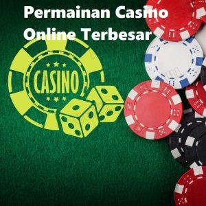 Permainan Casino Online Terbesar