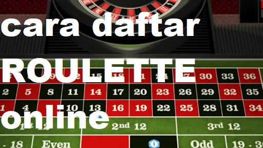 Tips Memainkan Taruhan Roulette Online