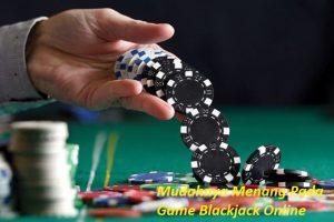 Mudahnya Menang Pada Game Blackjack Online