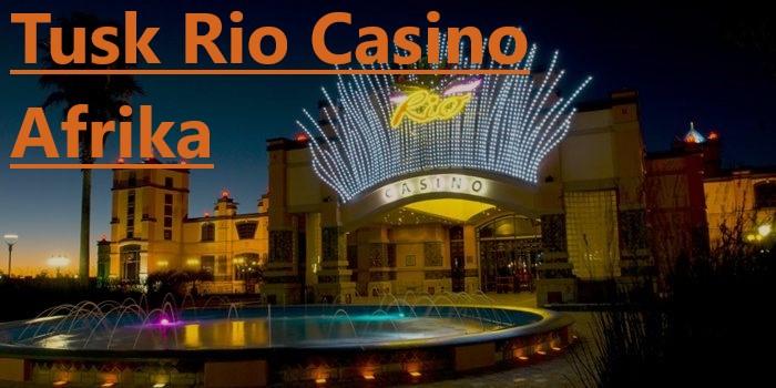 Tusk Rio Casino Afrika