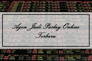 Agen Judi Parlay Online Terbaru